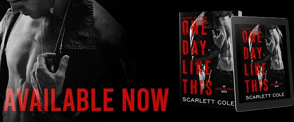 Available Now. One Day Like This by Scarlett Cole.