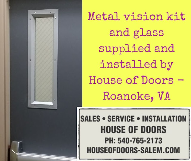 Metal vision kit and glass supplied and installed by House of Doors - Roanoke, VA