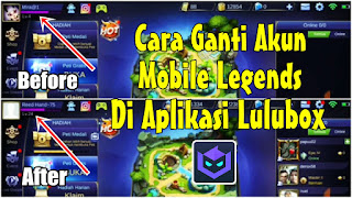 Cara Ganti Akun Mobile Legends Di Aplikasi Lulubox