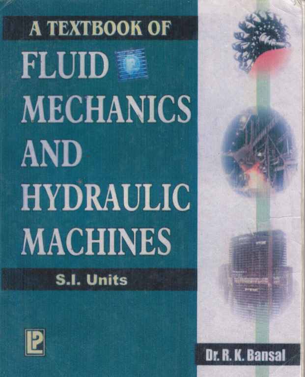 A Textbook Of Fluid Mechanics And Hydraulic Machines By Dr R K Bansal Free Download Pdf Civil Engineering E Books Collection
