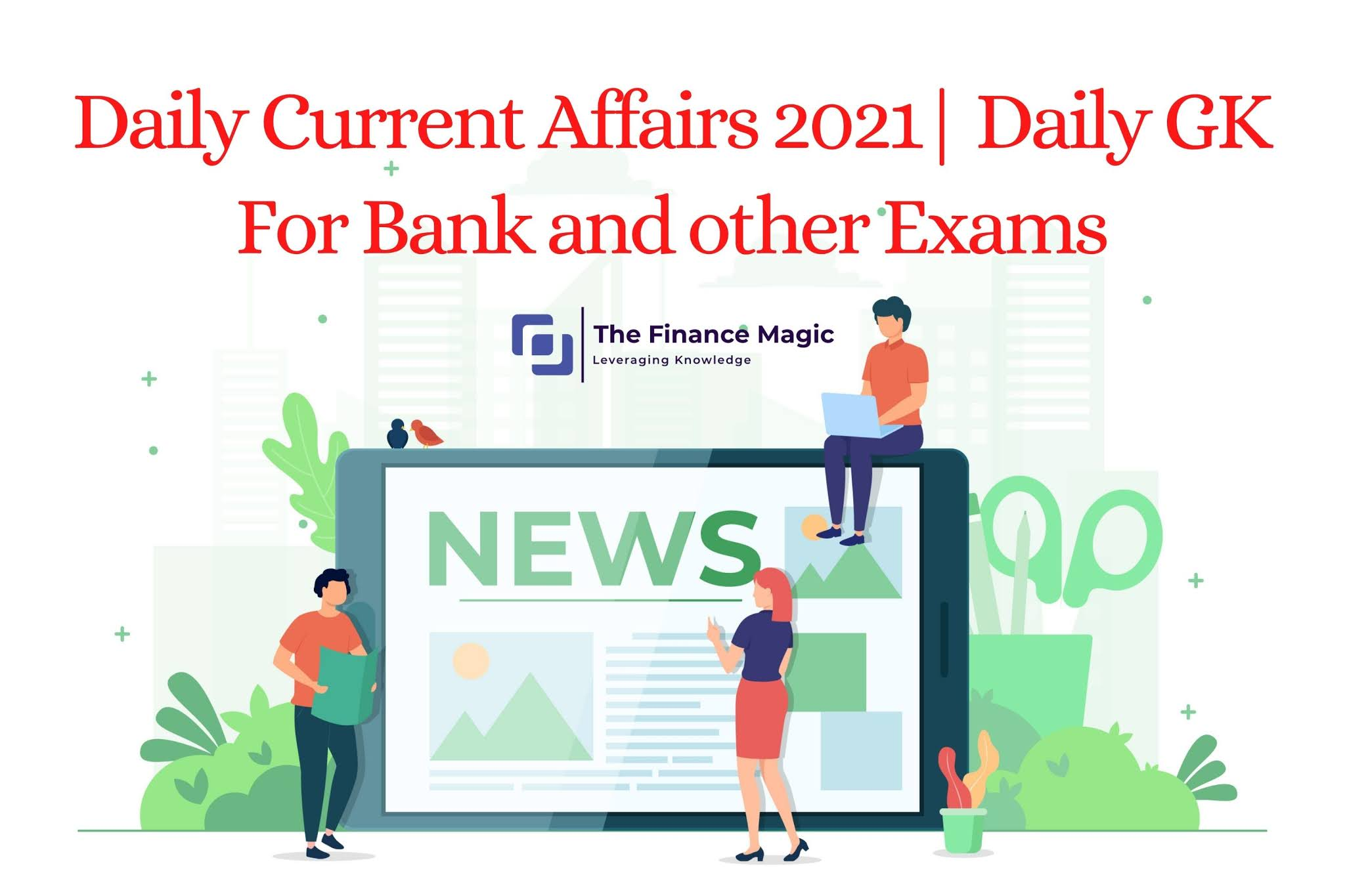 7th April 2021 | Daily Current Affairs 2021 for Bank Exams | Daily News | Free PDF Download