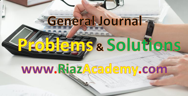 Journal Entry Problems and Solutions