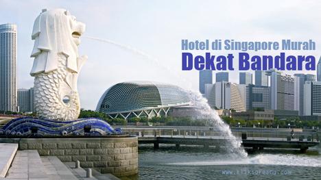 Hotel di Singapore Murah Dekat Bandara