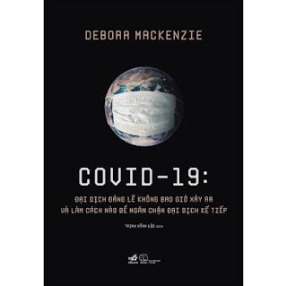 Covid 19 - Đại Dịch Đáng Lẽ Không Bao Giờ Xảy Ra Và Làm Cách Nào Để Ngăn Chặn Đại Dịch Kế Tiếp ebook PDF EPUB AWZ3 PRC MOBI