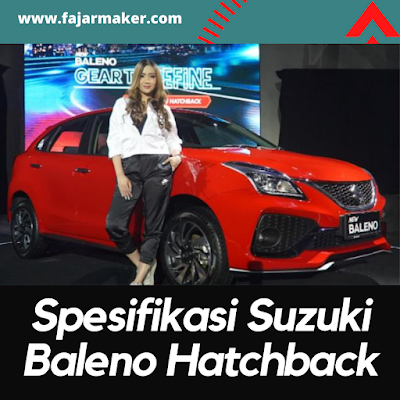 Spesifikasi Suzuki Baleno Hatchback