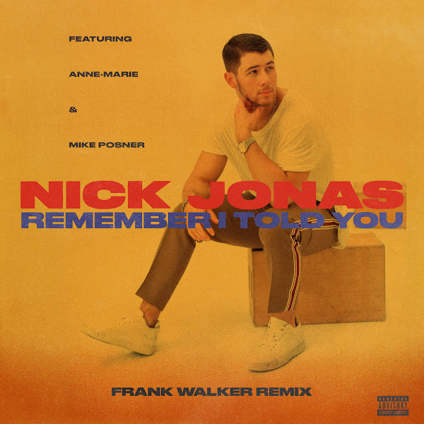 Nick Jonas - Remember I Told You (Frank Walker Remix) [feat. Anne-Marie & Mike Posner] - Single Cover
