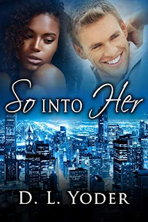 So Into Her - A romantic thriller by D. L. Yoder