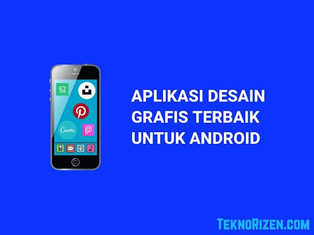 5 Aplikasi Desain Grafis Terbaik di Android