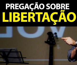 pregação sobre libertação