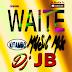 Audio:DJ JB WAITE KITAMBO Music Mix|MP3 Download