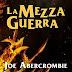 """Pensieri su """"LA MEZZA GUERRA"""" (Trilogia del Mare Infranto #3) di Joe Abercrombie"""