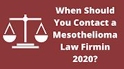 When you Contact a Mesothelioma Law Firmin 2020?
