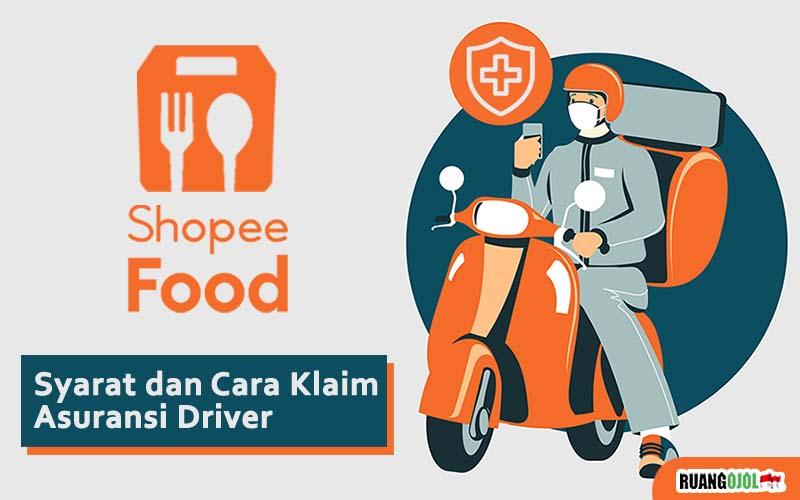 Syarat dan Cara Mengajukan Klaim Asuransi Driver Shopee Food