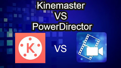 Kinemaster vs Powerdirector