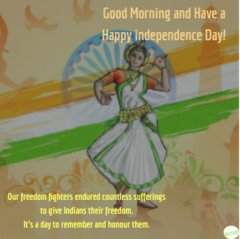This image is all about Good Morning images ,happy independence day