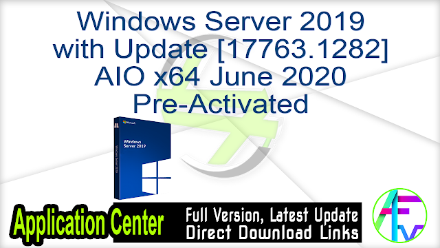 Windows Server 2019 with Update [17763.1282] AIO x64 June 2020 Pre-Activated