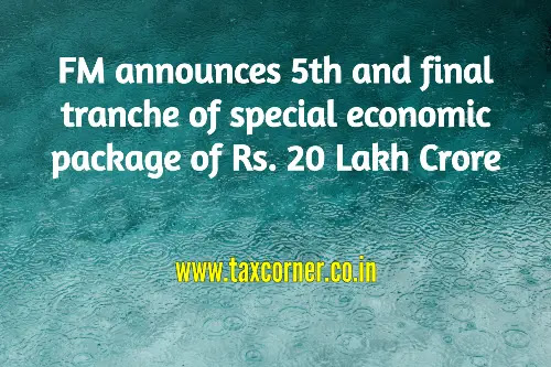fm-announces-5th-and-final-tranche-of-special-economic-package-of-rs.-20-lakh-crore