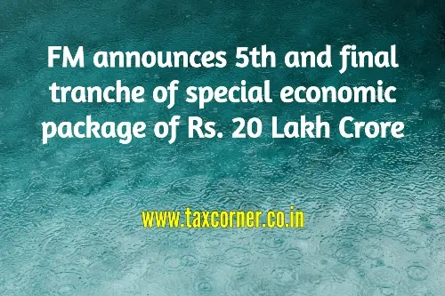 FM announces 5th and final tranche of special economic package of Rs. 20 Lakh Crore