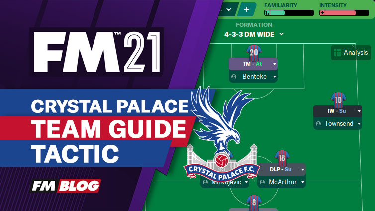 Football-Manager-2021-Crystal-Palace-Team-Guide-Tactic-FM21