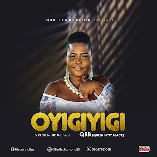 QBB (Queen Betty Black) - Oyigiyigi