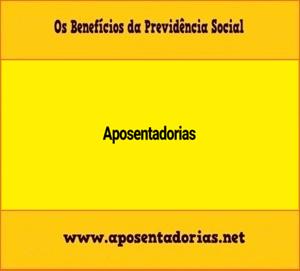 Previdência Social, Aposentadorias, Benefícios