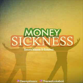 Desmy Klassic X Cokeboii – Money Sickness