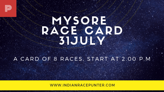 Mysore Race Card 31 July, free indian horse racing tips, trackeagle,racingpulse