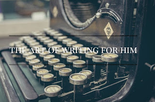 The Art of Writing for Him