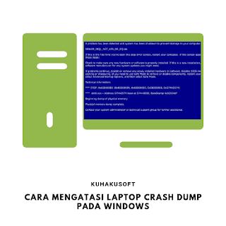 CARA MENGATASI LAPTOP CRASH DUMP PADA WINDOWS