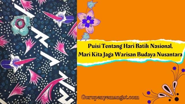 Puisi Tentang Hari Batik Nasional, Mari Kita Jaga Warisan Budaya Nusantara