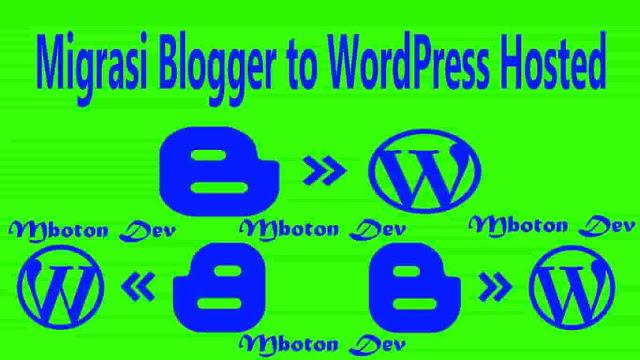 Migrasi Blogger to WordPress Hosted