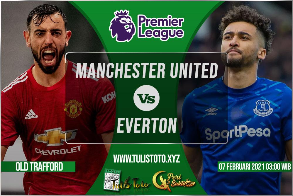 Prediksi Manchester United vs Everton 07 Februari 2021