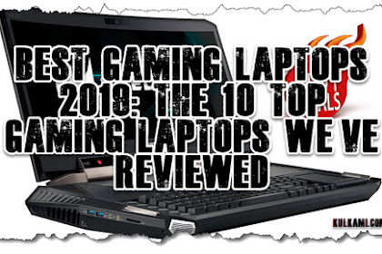 Best Gaming Laptops 2019: The 04 Top Gaming Laptops We've Reviewed