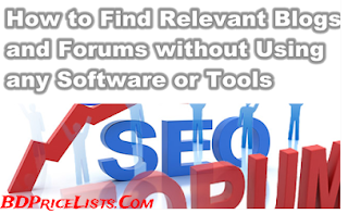 How to Find Relevant Blogs and Forums without Using any Software or Tools