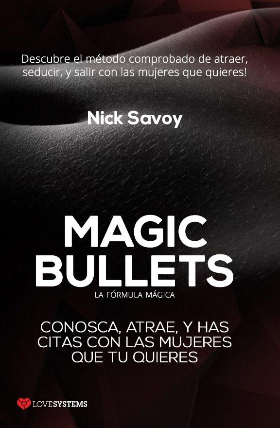 Magic Bullets: La fórmula mágica – Nick Savoy