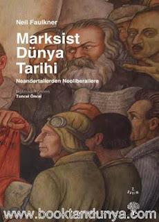 Neil Faulkner - Marksist Dünya Tarihi - Neandertallerden Neoliberallere