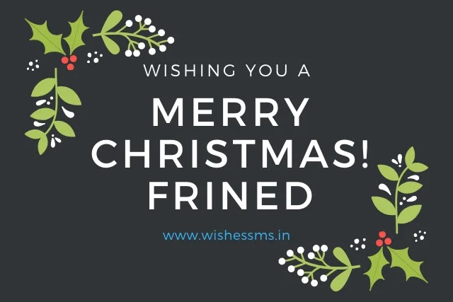 christmas wishes for friends, christmas messages for friends, christmas quotes for friends, merry christmas friend, merry christmas wishes for friends, christmas message for boyfriend, christmas wishes for boyfriend, merry christmas to a special friend, merry christmas my friend, merry christmas best friend, merry christmas family and friends, christmas greetings for friends, merry christmas messages for friends, christmas message for best friend, christmas wishes for best friend