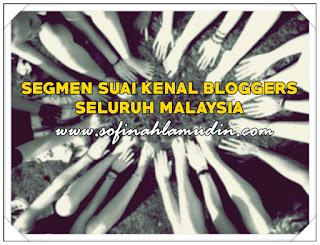 ♥SEGMEN SUAI KENAL BLOGGER SELURUH MALAYSIA♥