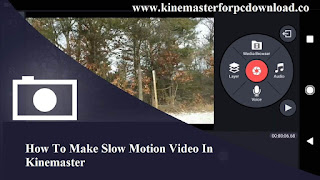 How To Make Slow Motion Video In Kinemaster