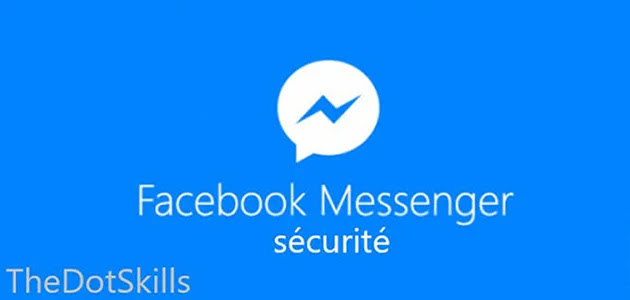 Facebook Messenger : de la sécurité supplémentaire