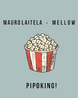 Mauro Laitela - Pipoking! (feat. Mellow) [Exclusivo 2021] (Download MP3)