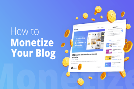 A Simple Route To Monetizing Your Blog