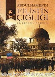 Hüseyin Özdemir - Abdülhamid'in Filistin Çığlığı