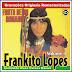 Frankito Lopes - Fruto de Um Romance - Vol. 04