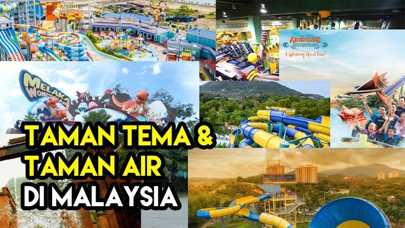 Senarai Taman Tema dan Taman Air Popular Di Malaysia