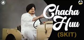 Sidhu Moose Wala - Chacha Huu (SKIT) Lyrics