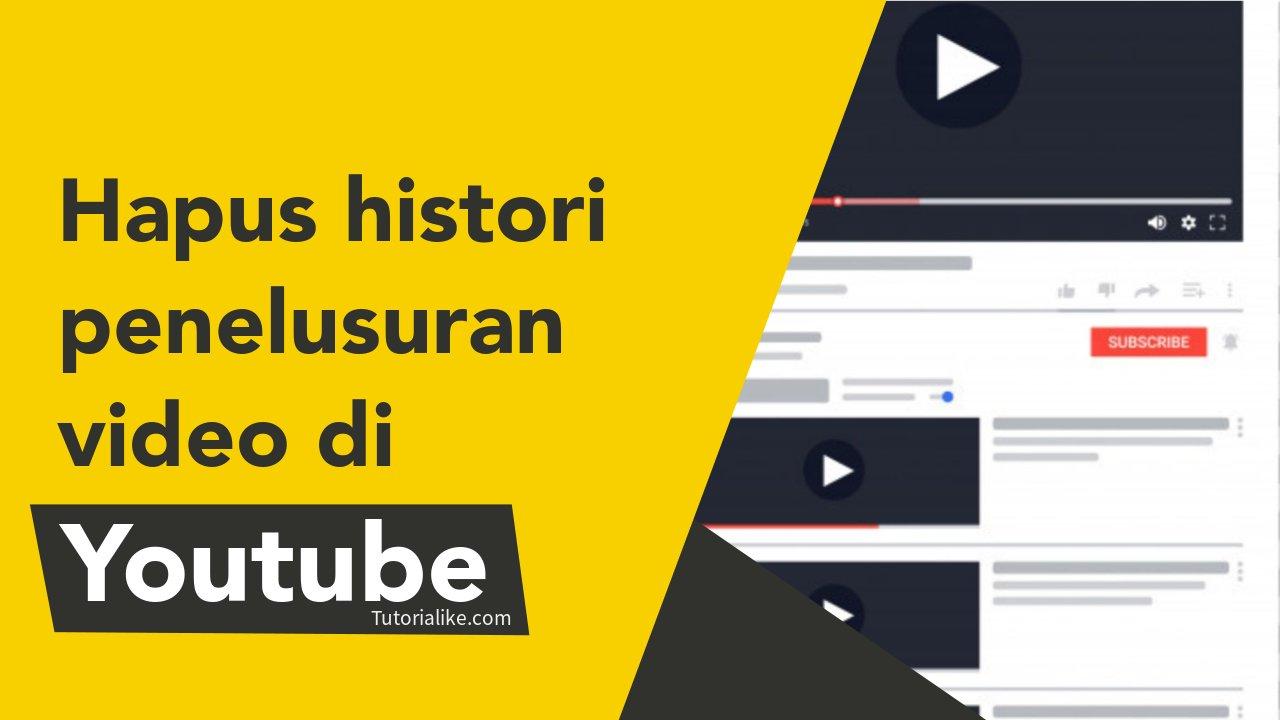 Tutorial Cara Hapus Histori Video Youtube