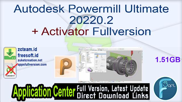 Autodesk Powermill Ultimate 20220.2 + Activator Fullversion