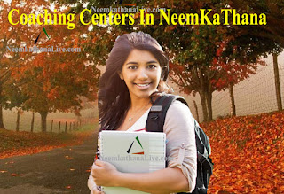 http://www.neemkathanalive.in/2015/06/coaching-institutes-in-neem-ka-thana.html