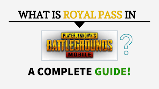 WHAT IS ROYAL PASS IN PUBG Mobile?  A COMPLETE GUIDE!